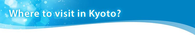 Where to visit in Kyoto?